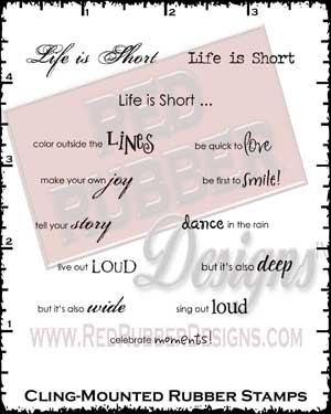 Life Is Short Cling Mounted Rubber Stamps from Red Rubber Designs