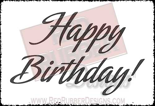 Happy Birthday Unmounted Rubber Stamp from Red Rubber Designs
