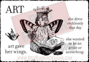 Art Gave Her Wings Unmounted Rubber Stamps from Red Rubber Designs